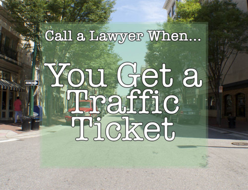Call a Lawyer When…You Get a Traffic Ticket