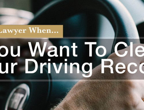 Call a Lawyer When…You Want to Clear Your Driving Record